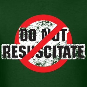 Do Not Resuscitate - Men's T-Shirt