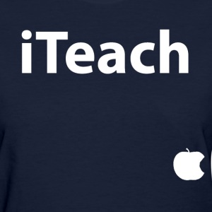 iTeach - Women's T-Shirt