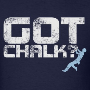 Got Chalk? - Men's T-Shirt