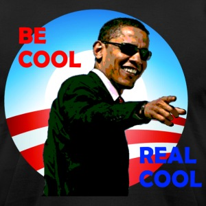 Be Cool B. Obama - Men's T-Shirt by American Apparel