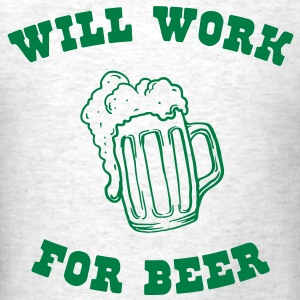 Will Work For Beer - Men's T-Shirt