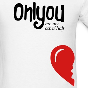 Only you my other half left Side - Men's T-Shirt