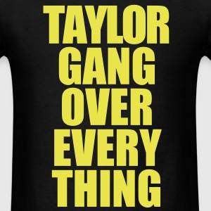 Taylor gang Over Everything - Men's T-Shirt