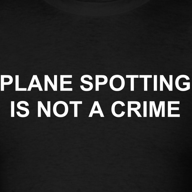 Plane spotting is not a crime (mens)