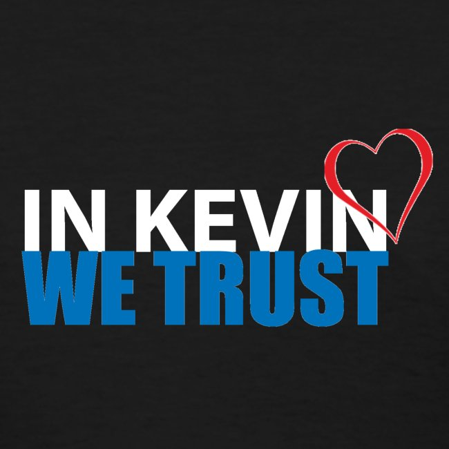 In Kevin We Trust