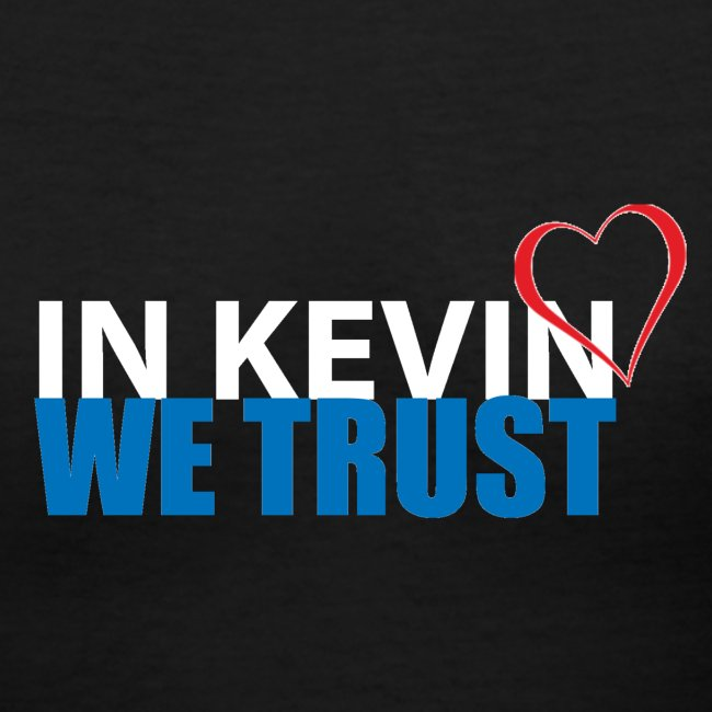 In Kevin We Trust Tshirt