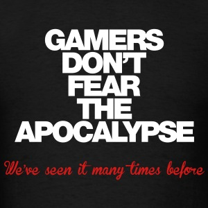 Gamers don't fear the Apocalypse - Men's T-Shirt