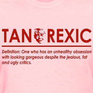 Tanorexic - Women's T-Shirt