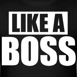Like A Boss T-Shirts - stayflyclothing.com - Men's T-Shirt