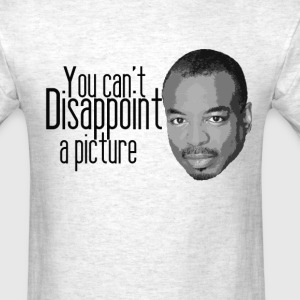 You can't disappoint a picture T-Shirts - Men's T-Shirt