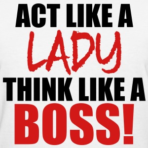 LIKE A BOSS! Women's T-Shirts - Women's T-Shirt