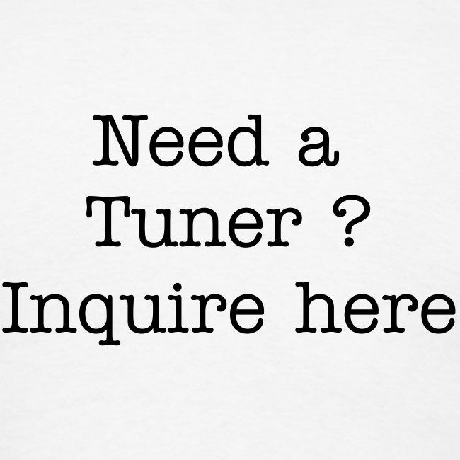 Need a Tuner?