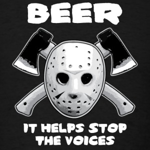 Beer Helps Stop The Voices  - Men's T-Shirt