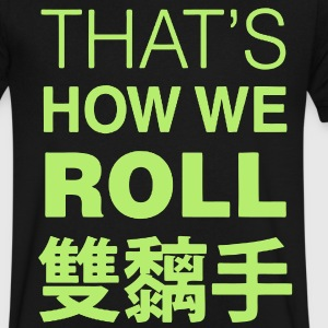 That's How We Roll T-Shirts - Men's V-Neck T-Shirt by Canvas