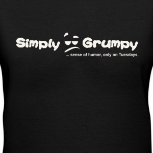 Simply Grumpy Sense of Humor Only on Tuesdays - Women's V-Neck T-Shirt