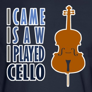 I Played Cello Men's Long Sleeve T-Shirt - Men's Long Sleeve T-Shirt