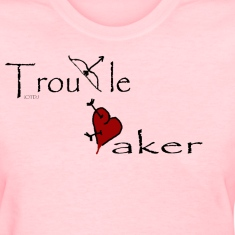 Troublemaker Women's T-Shirts