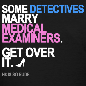 Design ~ Some Detectives Marry Medical Examiners Women's