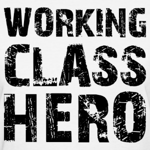 Working Class Hero - Women's T-Shirt