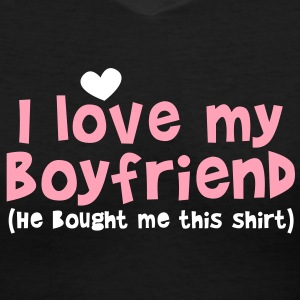 I LOVE MY BOYFRIEND (He bought me this SHIRT) Women's T-Shirts - Women's V-Neck T-Shirt