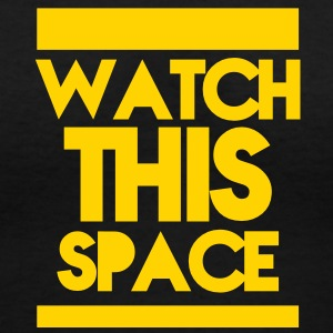 WATCH THIS SPACE!  Women's T-Shirts - Women's V-Neck T-Shirt