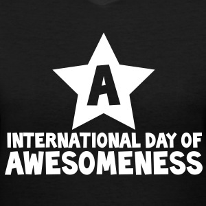 international day of awesomeness AWESOME! Women's T-Shirts - Women's V-Neck T-Shirt