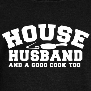 HOUSE HUSBAND and a good cook too- with a pan! and a safety pin  Long Sleeve Shirts - Women's Wideneck Sweatshirt