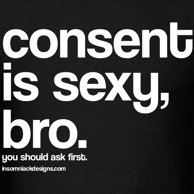 Consent Is Sexy Bro White Lettering