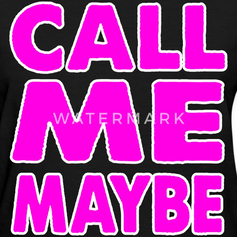 Call Me Maybe Pink Women's T-Shirts - Women's T-Shirt