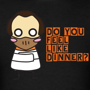 Hannibal Lecter - Do You Feel Like Dinner? - Men's T-Shirt