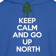 Design ~ Keep Calm And Go Up North