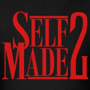 SELF MADE 2 T-Shirts - Men's T-Shirt