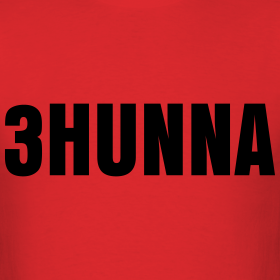 Design ~ 3Hunna T Shirt