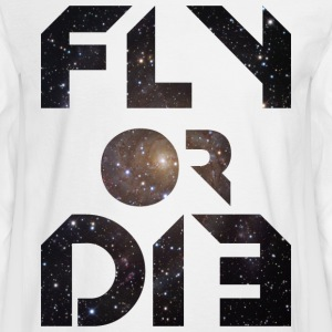 Fly or Die Long Sleeve Shirts - Men's Long Sleeve T-Shirt