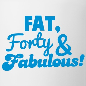 fat forty and fabulous! 40 big forty birthday design Gift - Coffee/Tea Mug