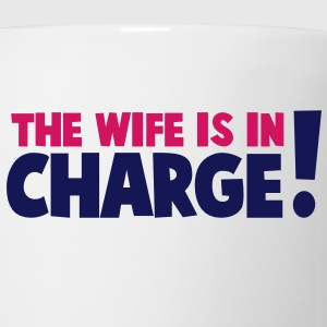 the wife is in charge! Gift - Coffee/Tea Mug