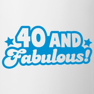 40 and fabulous! Gift - Coffee/Tea Mug