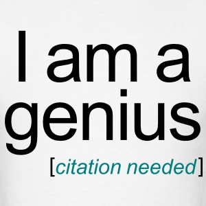 I am a genius [citation needed] - Men's T-Shirt