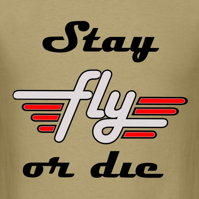 Fly Or Die T Shirt