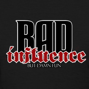 Bad influence Women's T-Shirts - Women's T-Shirt