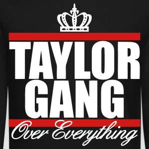 Taylor Gang Over Everything Long Sleeve Shirts - stayflyclothing.com - Crewneck Sweatshirt