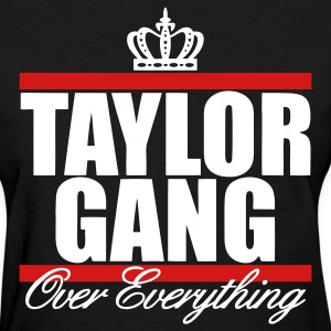 Taylor Gang Over Everything Women's T-Shirts - stayflyclothing.com - Women's T-Shirt