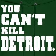 Design ~ You Can't Kill Detroit