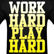 Design ~ Work Hard Play Hard