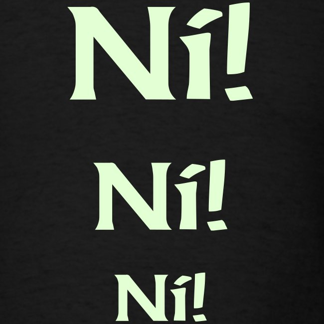 "THE KNIGHTS THAT SAY Ni! Ni! Ni! ""GLOW-IN-THE-DARK"" T-Shirt"