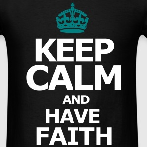 Keep Calm and have Faith - Men's T-Shirt