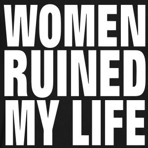 WOMEN RUINED MY LIFE T-Shirts - Men's V-Neck T-Shirt by Canvas