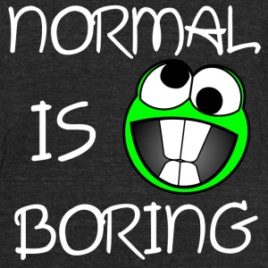 Normal is boring T-Shirts - Unisex Tri-Blend T-Shirt