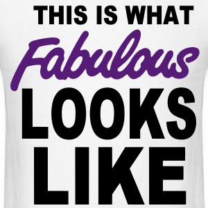 THIS IS WHAT FABULOUS LOOKS LIKE - Men's T-Shirt