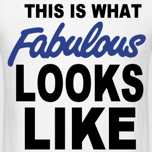 This Is What FABULOUS Looks Like T-Shirts - Men's T-Shirt